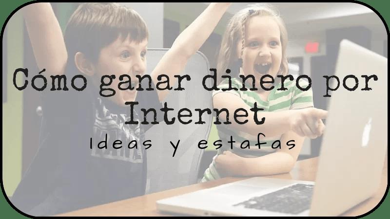 Cómo ganar dinero por Internet: 31 ideas sin estafas + infografía