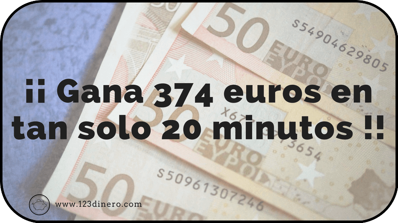 ¡¡Como ganar 374 euros en 20 minutos!! Te cuento el secreto…