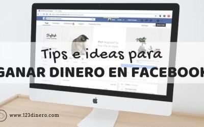 Ganar dinero en Facebook: consejos e ideas para triunfar online