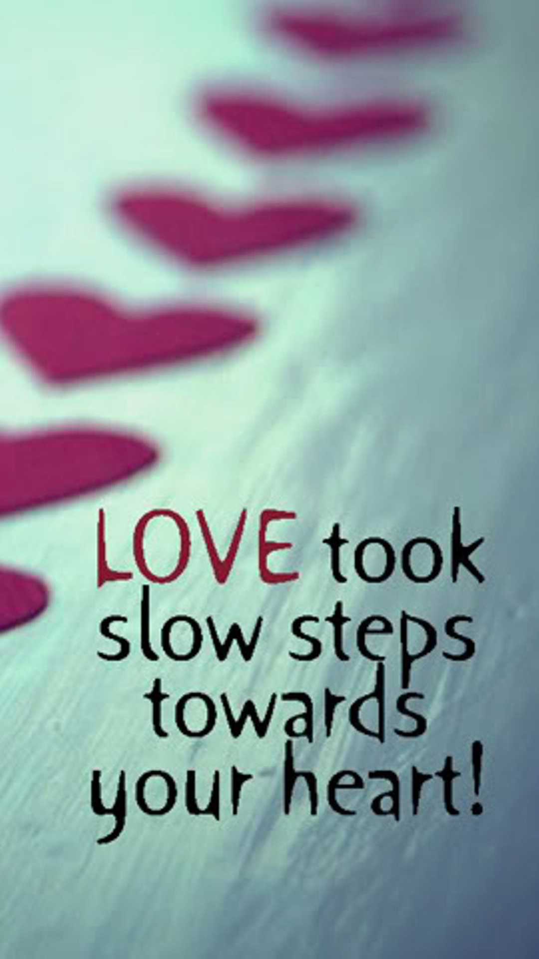 Heart Touching Love Quotes Wallpapers Slow Love Steps