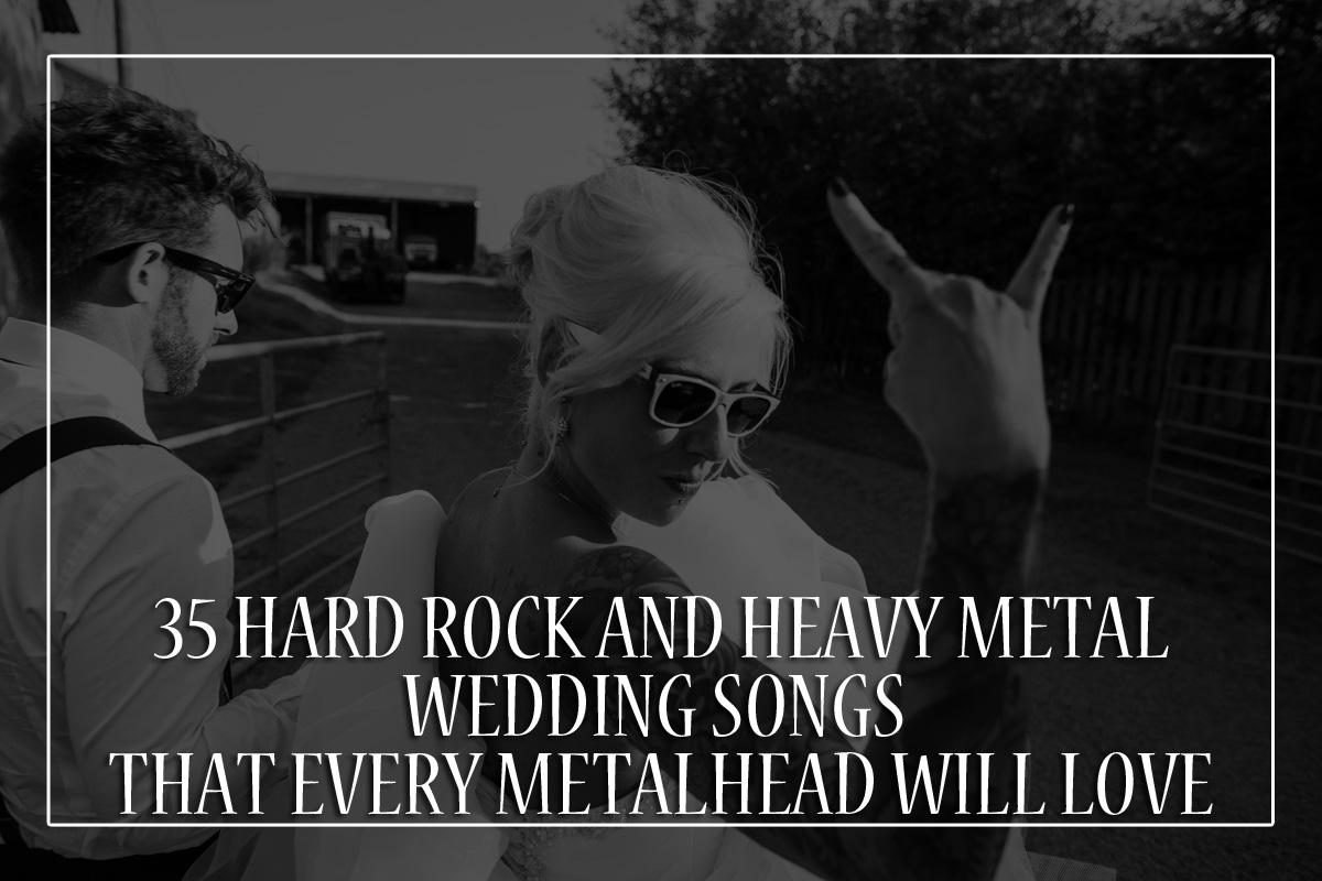 Wedding Recessional Songs 2017.35 Hard Rock And Heavy Metal Wedding Songs That Every Metalhead