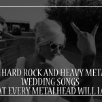 35 hard Rock and heavy Metal Wedding Songs that Every Metalhead will love
