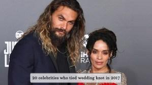 20 celebs who got married in 2017