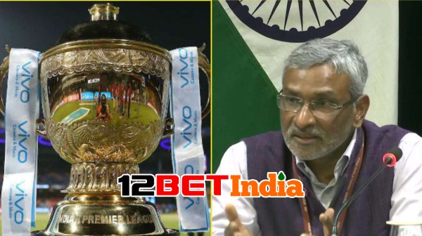 12BET India news: Government officials advised IPL board to not do it over global pandemic