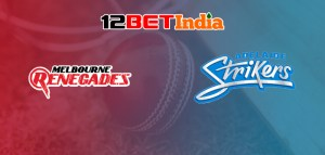 12BET Predictions BBL 2020-21 Match 29 Melbourne Renegades vs Adelaide Strikers