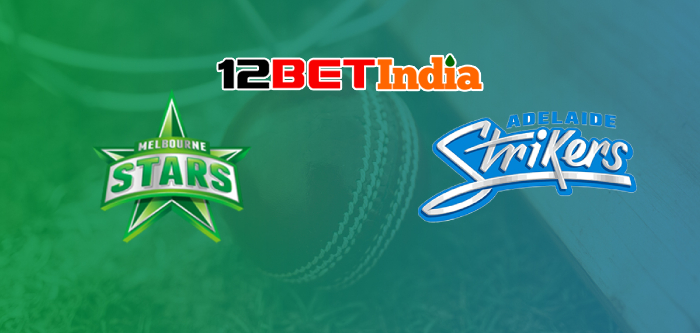 12BET Predictions BBL 2020-21 Match 40: Melbourne Stars VS Adelaide Strikers