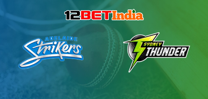 12BET Predictions BBL 2020-21 Match 53 Adelaide Strikers VS Sydney Thunder