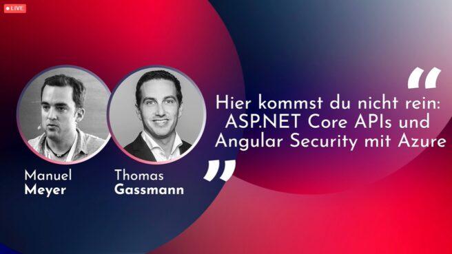 DWX2021: Hier kommst Du ned rein. ASP.NET Core APIs und Angular Security mit Azure
