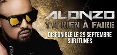 Y'a rien à faire, le nouveau titre d'Alonzo disponible !