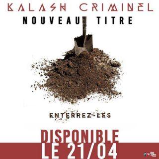 Kalash Criminel : Enterrez-les (Paroles)