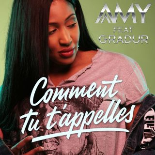 Amy feat Gradur : Comment Tu T'Appelles (Son)