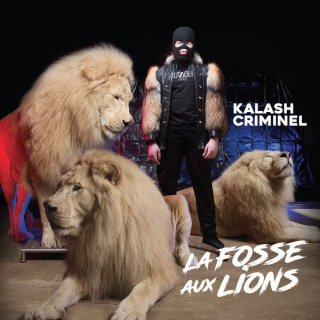 Kalash Criminel - La Fosse Aux Lions (Album)