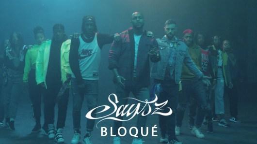 Says'z - Bloqué (Clip)