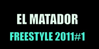 el matador freestyle 2011
