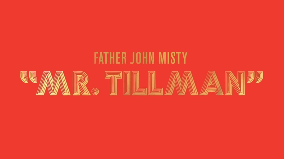 New Song Of The Day: Father John Misty - Mr Tillman