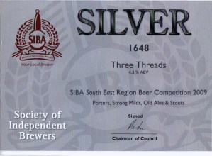 Three Threads won SIBA South East Silver for Porters, Strong Milds, Old Ales & Stouts 2009.