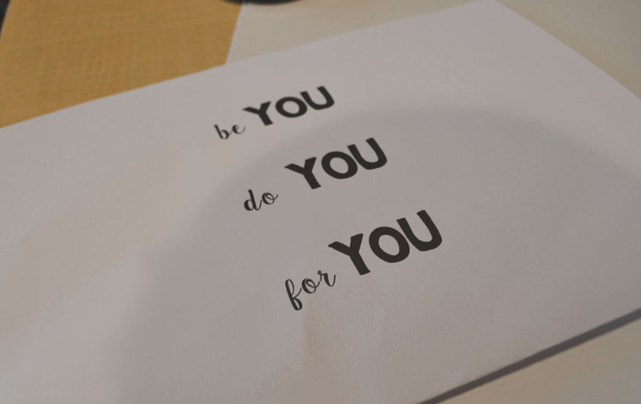 "A sheet of paper with black words saying ""be you, do you, for you"""