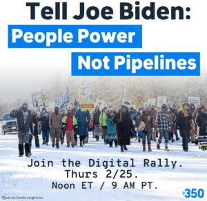 Tell Joe Biden: People Power, Not Pipelines