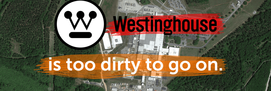 tell the NRC Westinghouse is too dirty to go on