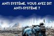 Anti système, vous avez dit anti-système ?