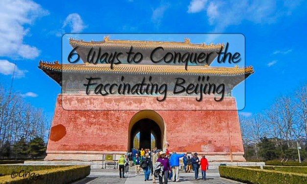 6 Ways to Conquer the Fascinating Beijing
