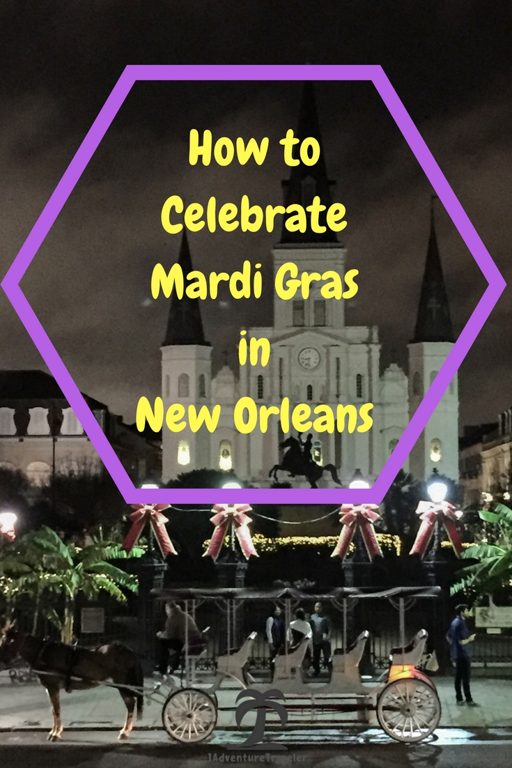 How to Celebrate Mardi Gras New Orleans with 1AdventueTraveler