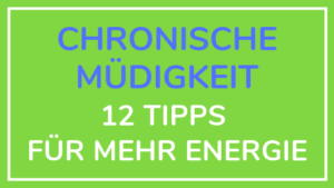 Chronische Müdigkeit, natürlich behandeln, Tipps für mehr Energie