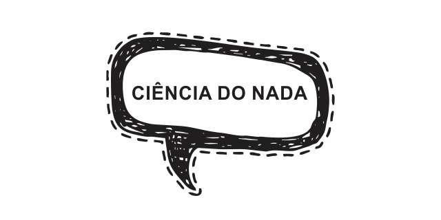 CIÊNCIA DO NADA