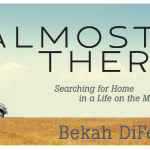 Bekah DiFelice's Almost There: Searching for Home in a Life on the Move offers a unique perspective of a transient lifestyle. It shows how we are constantly redefining home according to our sense of personal belonging, identity and purpose.