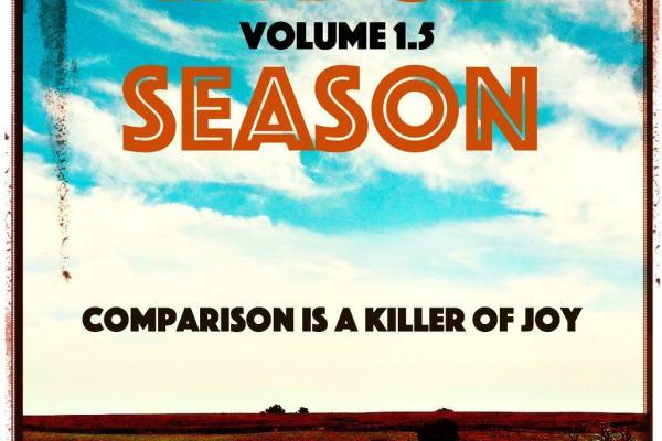 Comparison is a Killer of Joy | In Due Season Volume 1.5