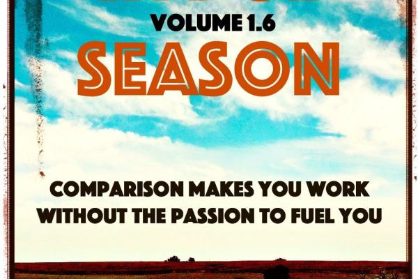 Comparison Will Make You Work Without the Passion to Drive You | In Due Season 1.6