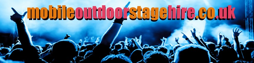 Mobile Outdoor Stage Hire - MOSH