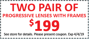 TWO PAIRS OF PROGRESSIVE LENSES WITH FRAMES $199 – Expires 04/04/19