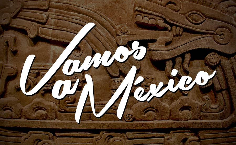 Vamos a México