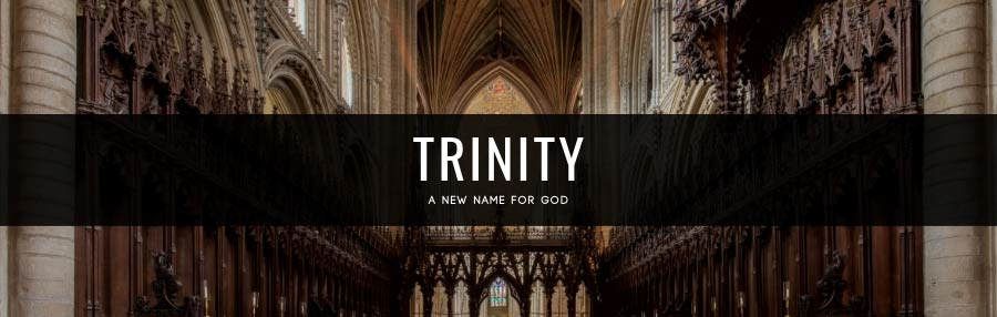 Trinity - A New Name for God