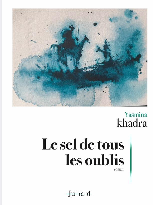 le sel de tous les oublis, nouveau roman de Yasmina Khadra