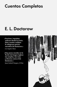 Lee los Cuentos Completos de E.L. Doctorow de la editorial Malpaso en 24symbols