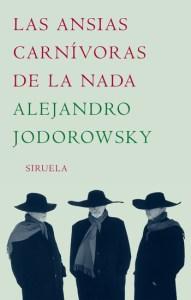 Las ansias carnívoras de la nada, de Alejandro Jodorwsky.