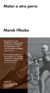 Matar a otro perro de Marek Hlasko