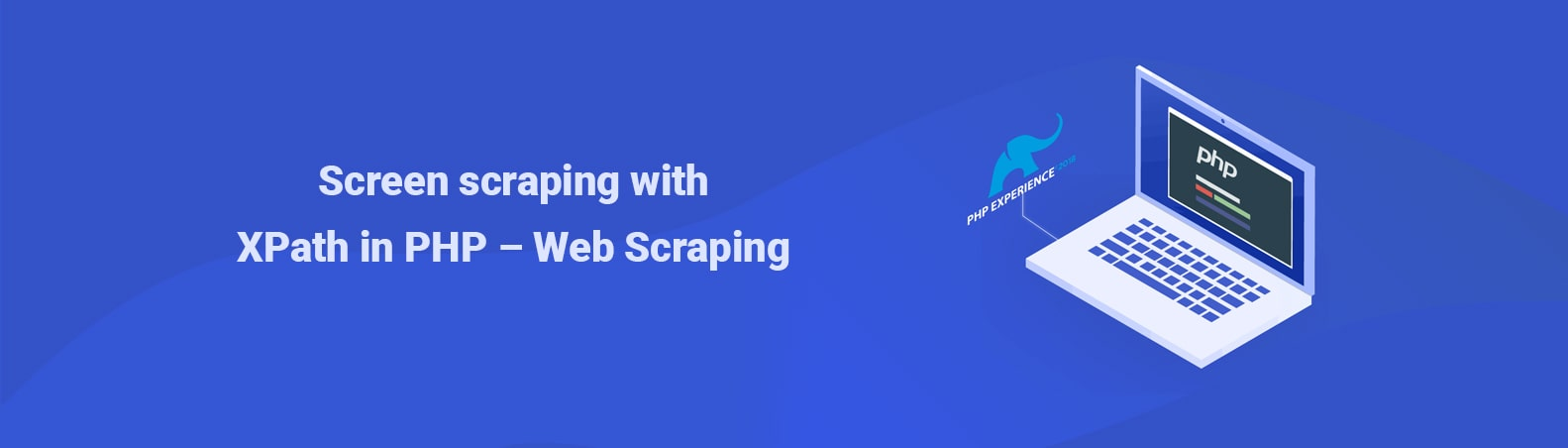 Screen scraping with XPath in PHP - Web Scraping | 2Base Technologies