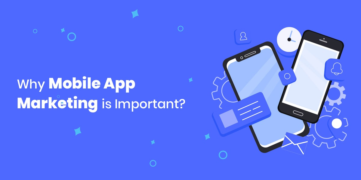8 Reasons Why Mobile App Marketing is Important-thumb-min