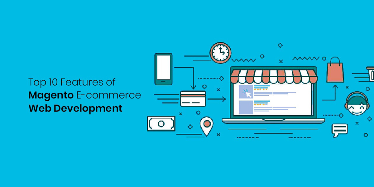 Top 10 Features of Magento E-commerce Web Development
