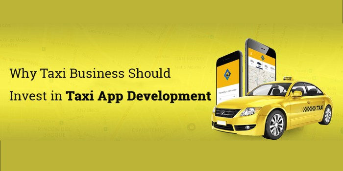 Why Taxi Business Should Invest in Taxi App Development