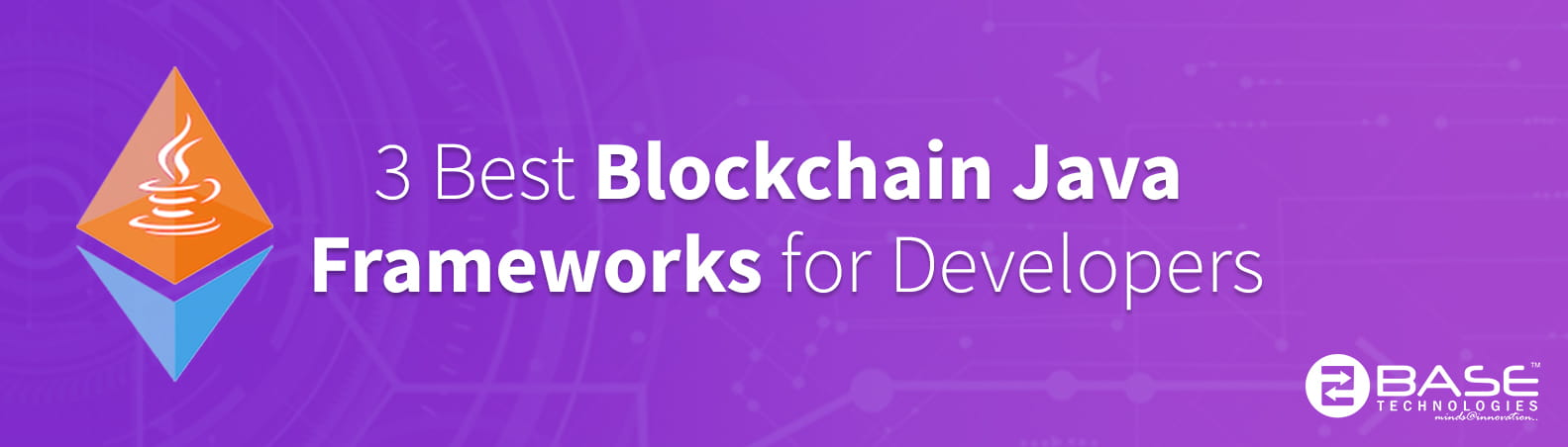 3 Best Blockchain Frameworks for Java Developers