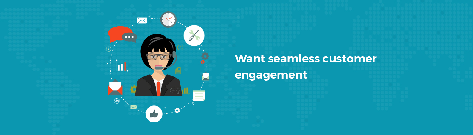 Want Seamless Customer Engagement