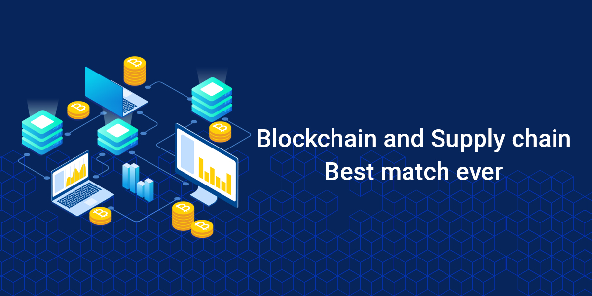 Blockchain and Supply Chain - Best Match Ever