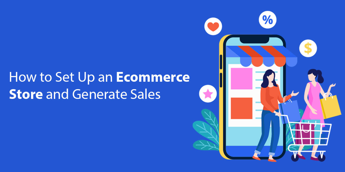How-to-Set-Up-an-Ecommerce-Store-and-Generate-Sales