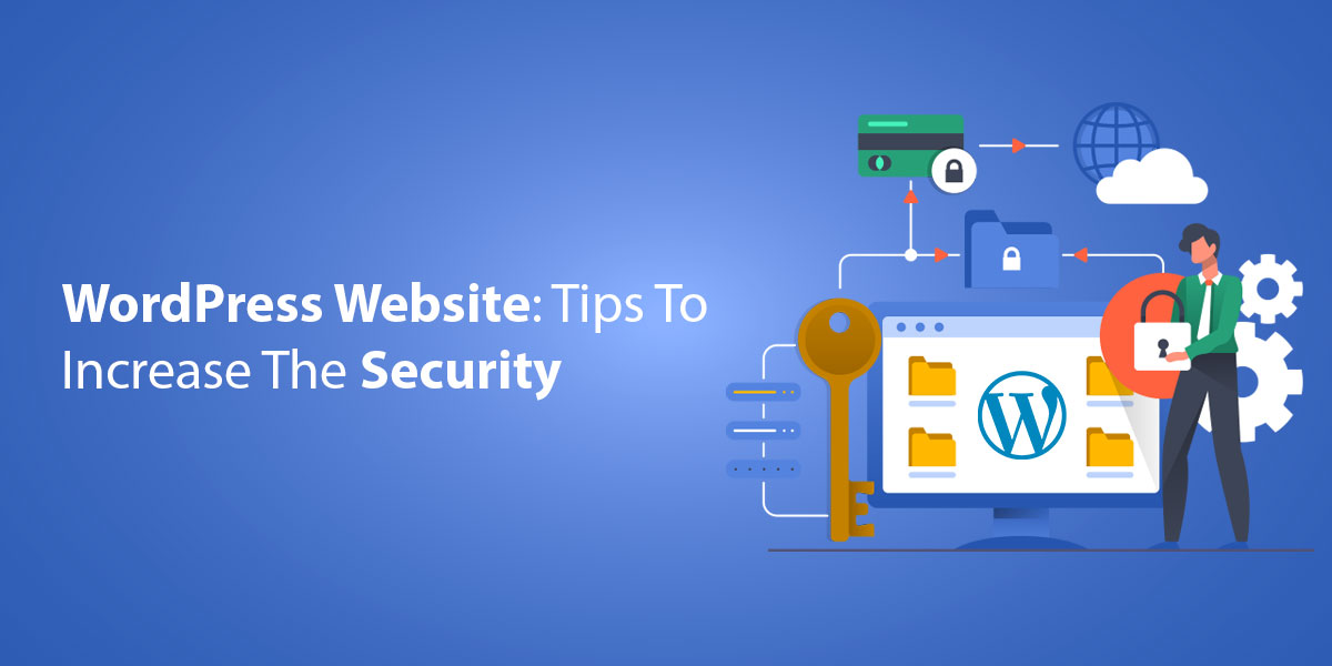 WordPress Website: Tips To Increase The Security