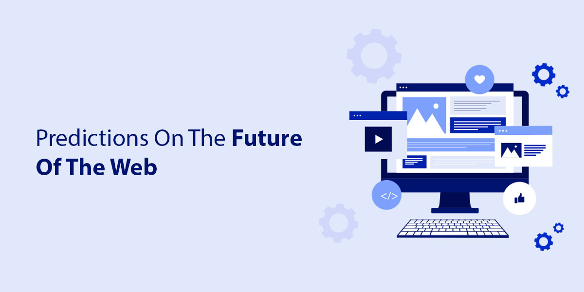 Predictions On The Future Of The Web
