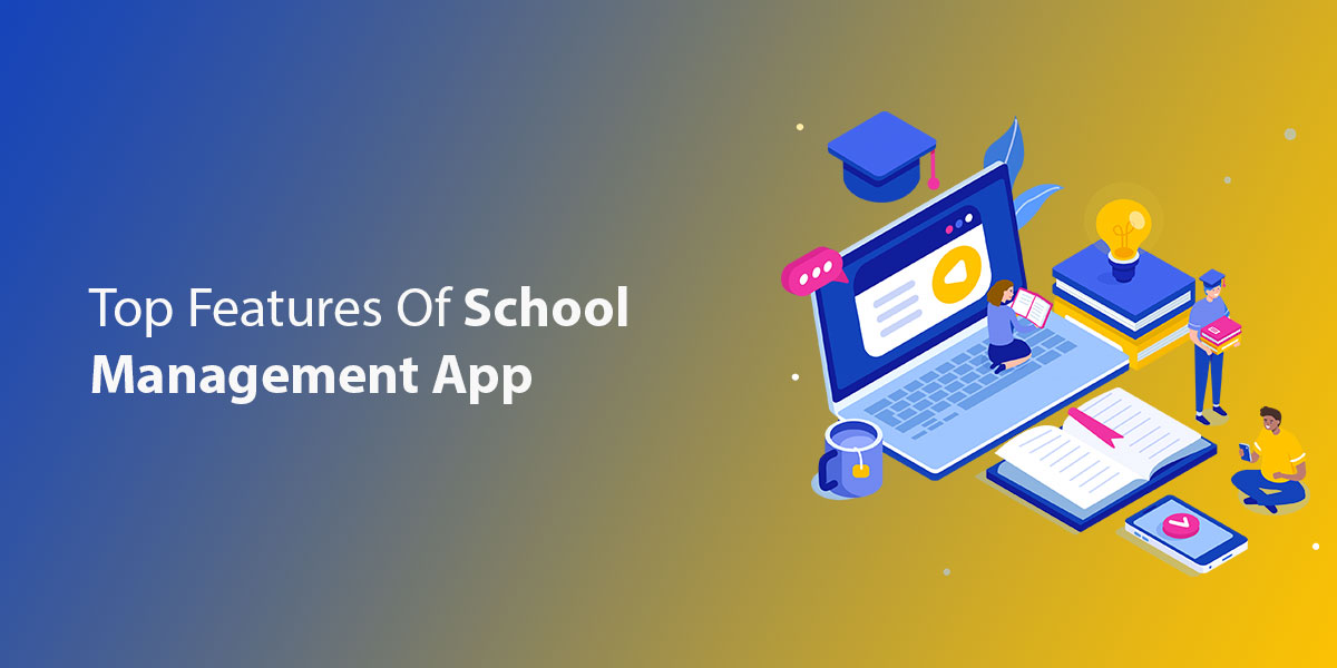 Top 6 features any School Management App Must Have